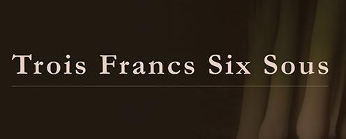 Trois Francs Six Sous-1